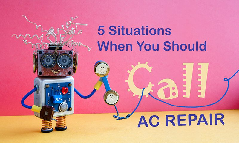 5 Situations When You Should Call AC Repair